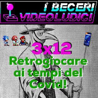 3x12 - Retrogiocare ai tempi del Covid!