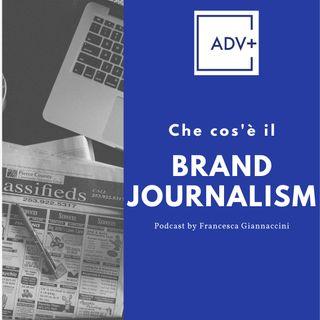 Che cos'è il Brand Journalism - Francesca Giannaccini for ADV+