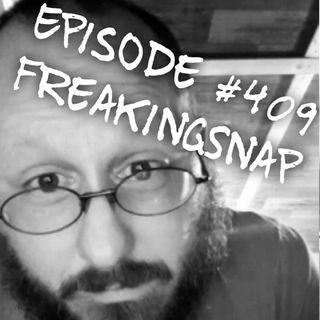 WR409: FreakingSnap