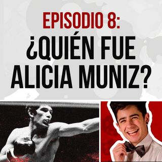 Episodio 8: Carlos Monzón y Alicia Muniz