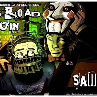 Long Road to Ruin: Saw (Part 1)