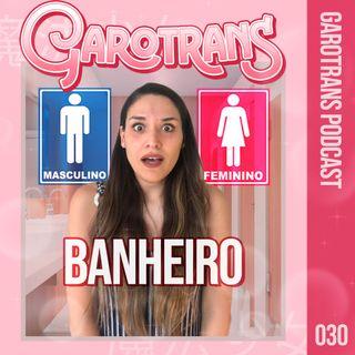 30| As dificuldades de se usar BANHEIROS sendo trans