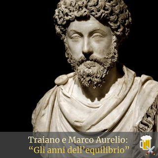 Traiano e Marco Aurelio - Gli anni dell'equilibrio