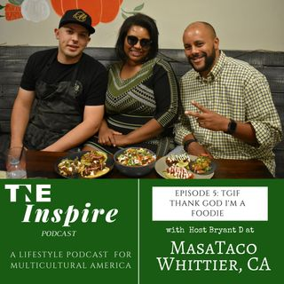 TGIF: Thank God I'm a Foodie: Episode 2 with Masta Taco