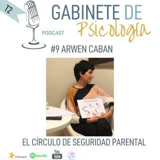Episodio#9 Círculo de Seguridad parental con Arwen Caban