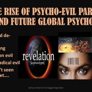 RISE OF THE PSYCHOPATHS PART 5 THE DIRE DARK FUTURE...is it already here?