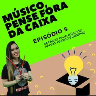 Episódio 5 - Músico, Chegou A Hora!