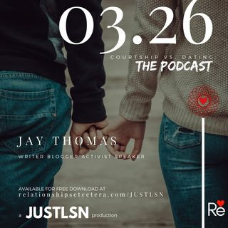 Podcast 03 Courtship vs Dating