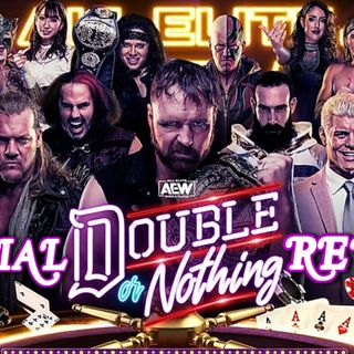 AEW Double Or Nothing Review & Recap - All Elite Podcast - Episode #84
