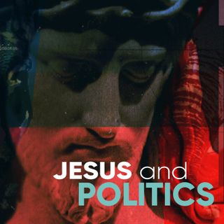 Jesus and Politics- Part 3