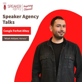 Cengiz Ferhat Altay - Speaker Agency Talks