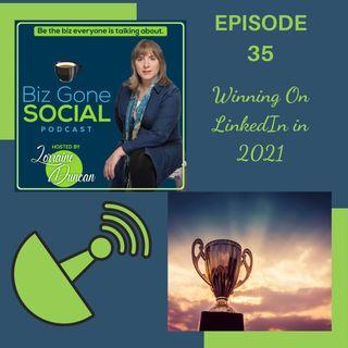 Episode 35 - Winning on Linkedin in 2021 - 3_10_21