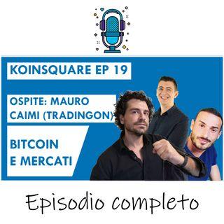 Bitcoin, il punto sui mercati Ft Mauro Caimi di TradingOn - EP 19 SEASON 2020