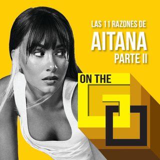 40. On The Go - 11 Razones with Aitana II