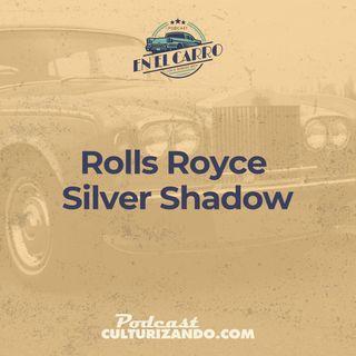 Rolls Royce Silver Shadow • En el carro • Culturizando