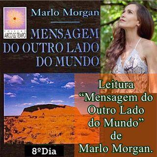 """Podcast: 8º Dia Leitura do livro """"Mensagem do Ouro Lado do Mundo"""" de Marlo Morgan"""