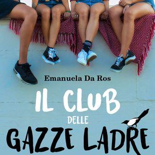 """Emanuela Da Ros """"Il club delle gazze ladre"""""""