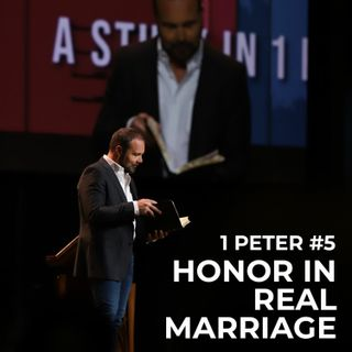 1st Peter #5 - Honor in Real Marriage