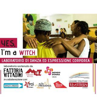 """Torna """"Yes, I'm a WITCH"""": donne, espressione corporea e danza."""