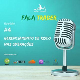 Fala Trader#04 | Gerenciamento de Risco Nas Operações