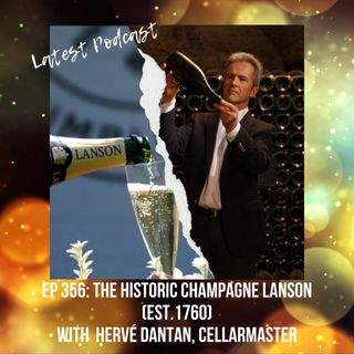 Ep 356: The Historic Champagne Lanson with Hervé Dantan, Cellarmaster