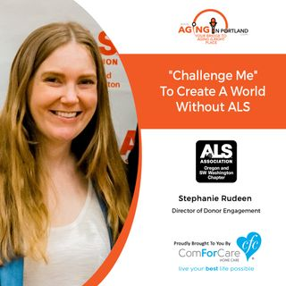 "5/1/19: Stephanie Rudeen with The ALS Association Oregon and SW Washington Chapter | Challenge Me"" to Create a World Without ALS"