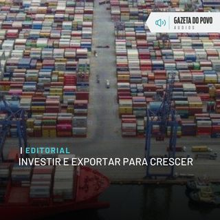 Editorial: Investir e exportar para crescer
