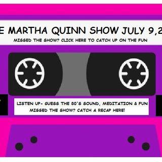 The Martha Quinn Show- July-9-19
