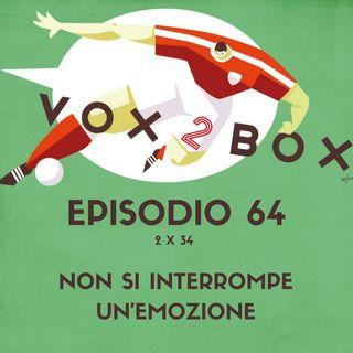 Episodio 64 (2x34) - Non si interrompe un'emozione