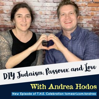 DIY Judaism, Passover, and Love With Andrea Hodos