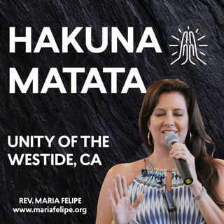 [TRUTH TALK] Hakuna Matata - ACIM - Maria Felipe
