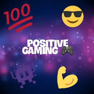 The Positive Gaming Podcast-Ep35 - Gameplays Will Be Uploaded Soon