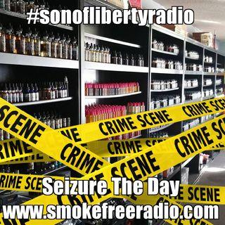 #sonoflibertyradio - Seizure The Day