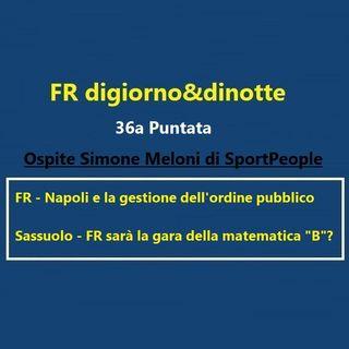36a Puntata FR-Napoli