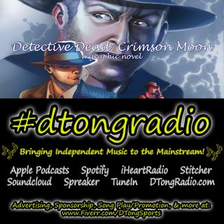 Top Indie Music Artists on #dtongradio - Powered by 'Detective Dead: Crimson Moon' a graphic novel