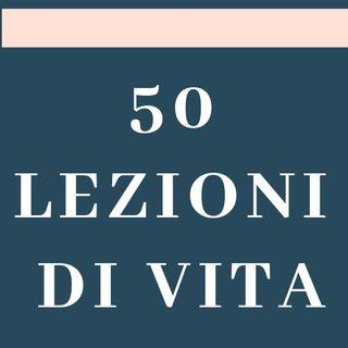 50 Lezioni di Vita