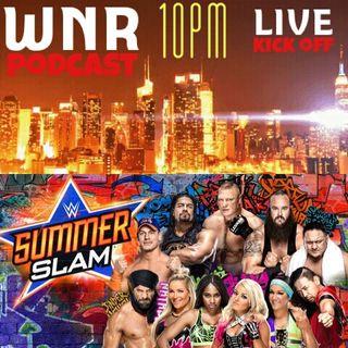 WNR119 WNRLIVE WWE SUMMERSLAM KICKOFF