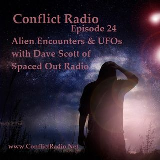 Episode 24  Alien Encounters & UFOs with Dave Scott of Spaced Out Radio