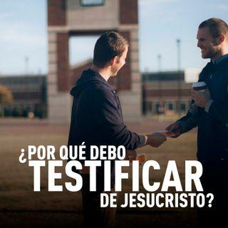 ¿Por qué debo testificar de Jesucristo? - 3° Culto