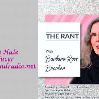 Barbara Rose Brooker_The Rant_with Karen Hale_AgeMarch.org 2_24_21