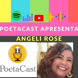 Episódio 19 - O PoetaCast Apresenta Angeli Rose
