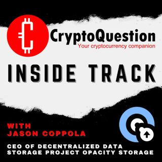 Inside Track with Jason Coppola CEO of decentralized data storage project Opacity Storage