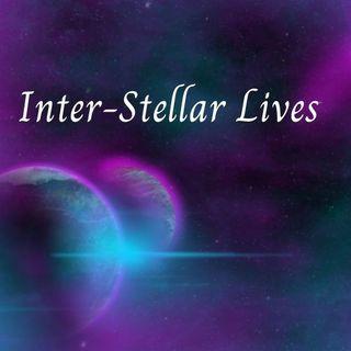 Inter-Stellar Lives  Podcast #1