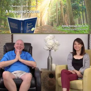 """A Required Course"" Online Weekend Retreat:  Closing Session with David Hoffmeister and Frances Xu"