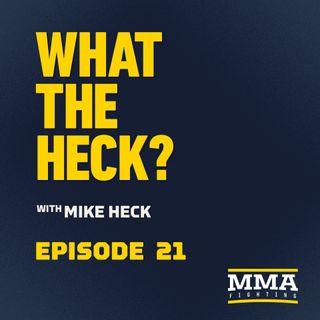What the Heck: Episode 21 | Marlon Vera, Derek Brunson, Vinc Pichel & Daniel Pineda