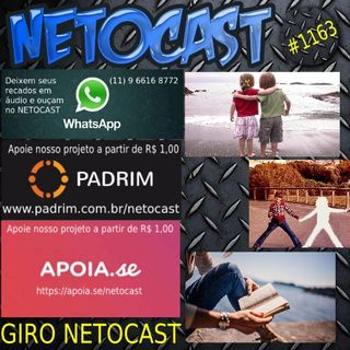 NETOCAST 1163 DE 18/06/2019 - GIRO NETOCAST