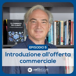 EP.5 - Introduzione all'offerta commerciale