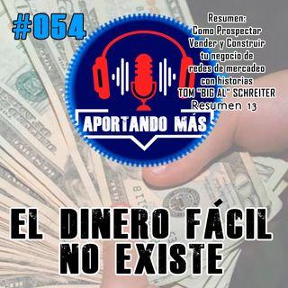 El Dineroi Fácil No Existe | #054 - Aportandomas.com