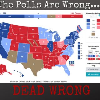 The Polls Are Wrong... Dead Wrong