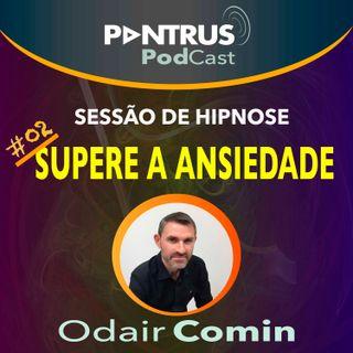 #02 Hipnose para Ansiedade | Odair Comin